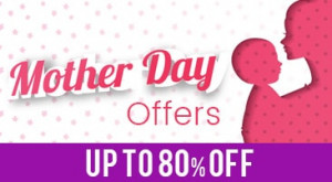 Mothers Day Offers 2017